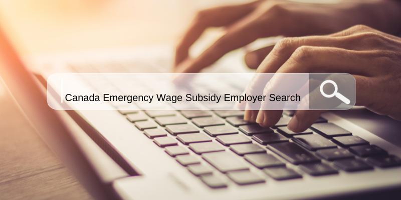 Canada Emergency Wage Subsidy (CEWS) Employer Search